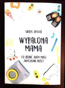"""""""Wypalona mama"""" – recenzja książki"""