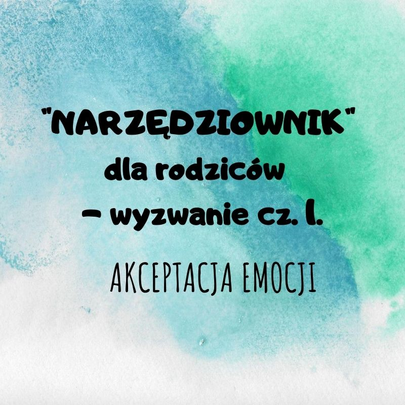 """""""Narzędziownik"""" dla rodziców – WYZWANIE cz.1"""